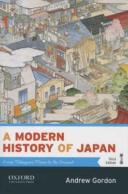 A Modern History of Japan By Gordon, Andrew